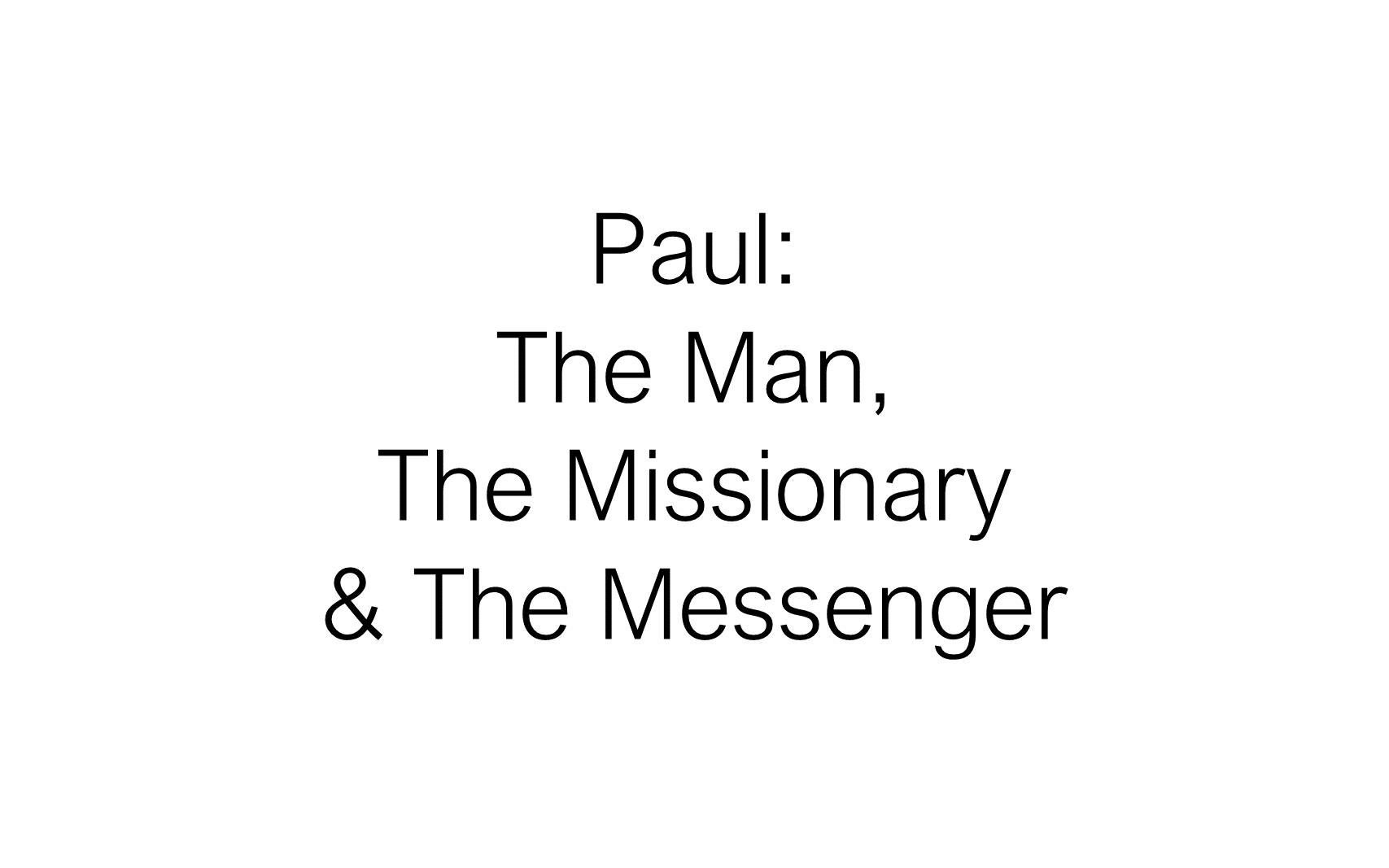 ESH-23 - The Discipline Of Disciple-Making - Paul - Used By God To Change The World (5)