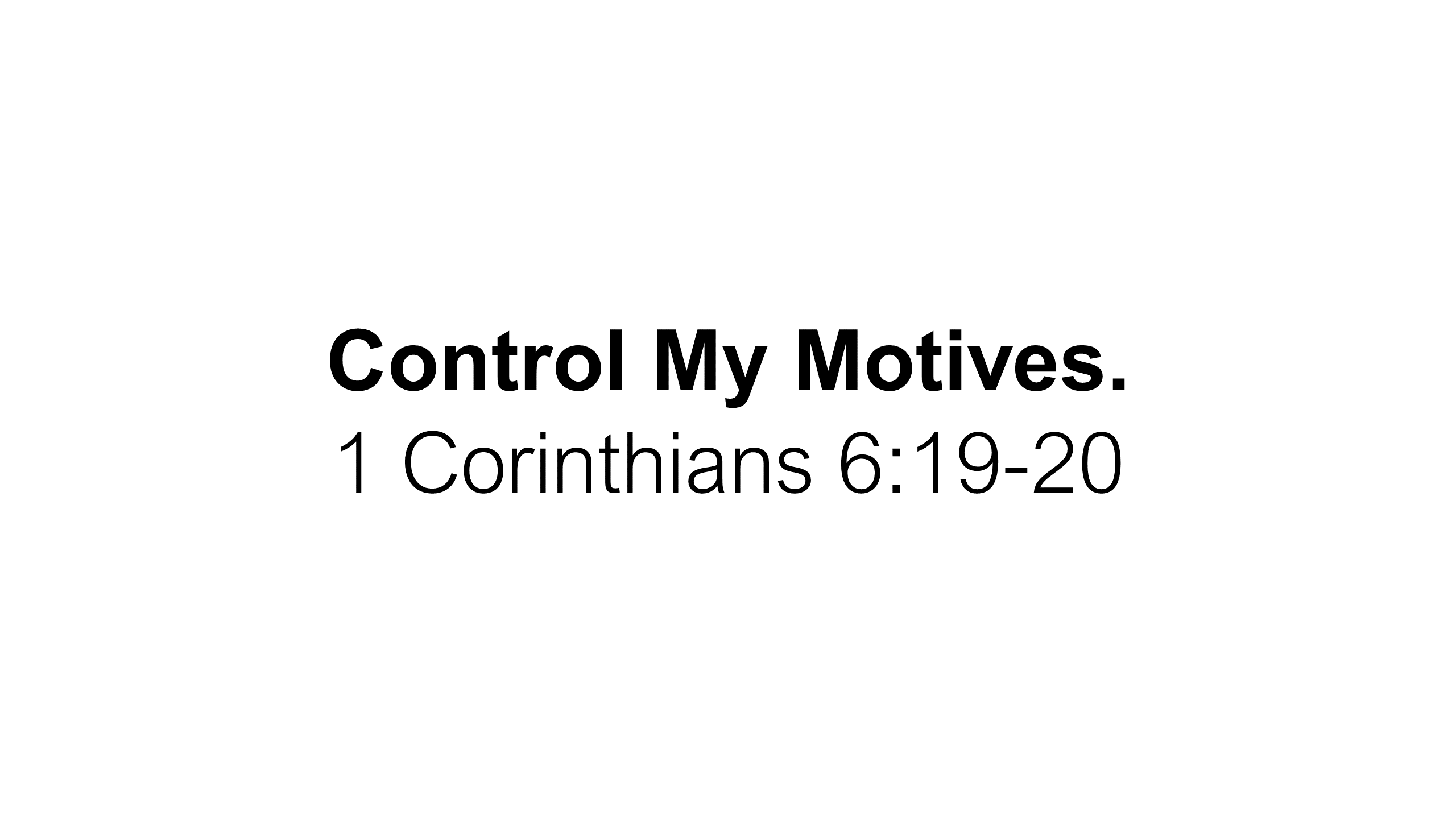 FTF-19 - Control Me - Learning To Seek First The Rule Of God Over My Life Each Day (12)
