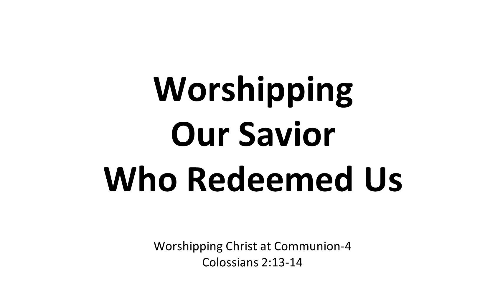 WCC-05 - Worshipping Our Savior Who Redeemed Us (1)
