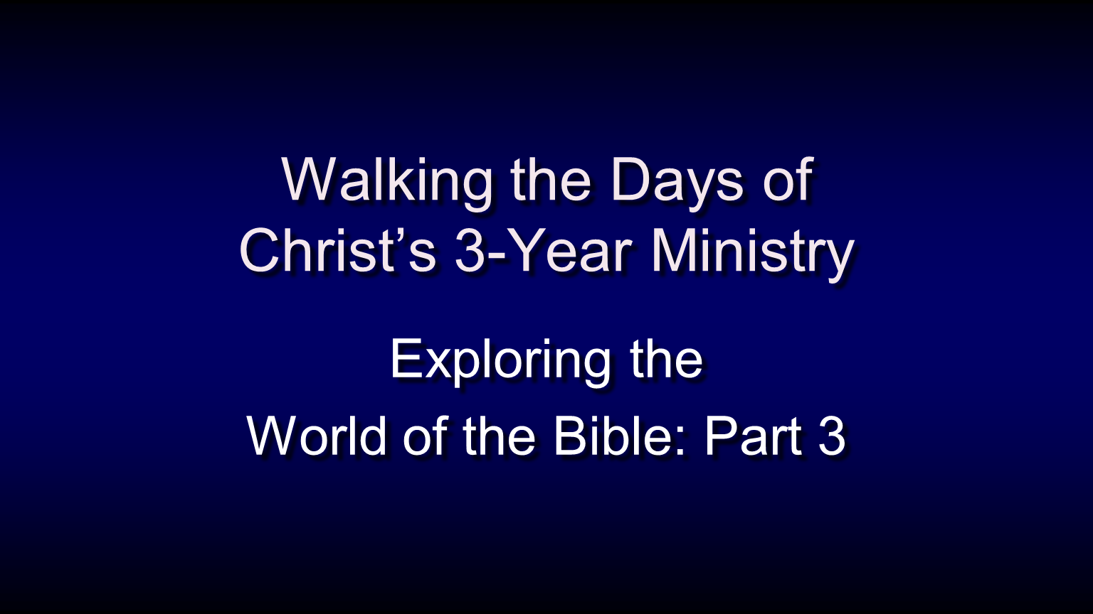 WTB-59 - Walking The Days Of Christ's 3 Year Ministry (1)