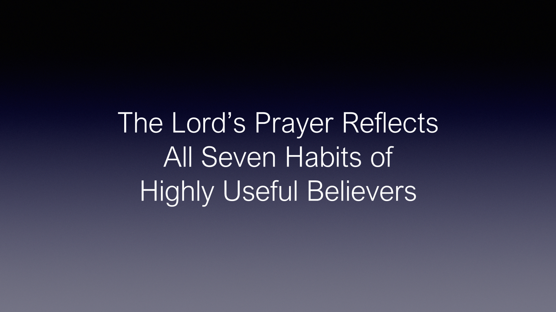 FTF-16 - The Habit Of Prayer - Connecting With God 1 (18)