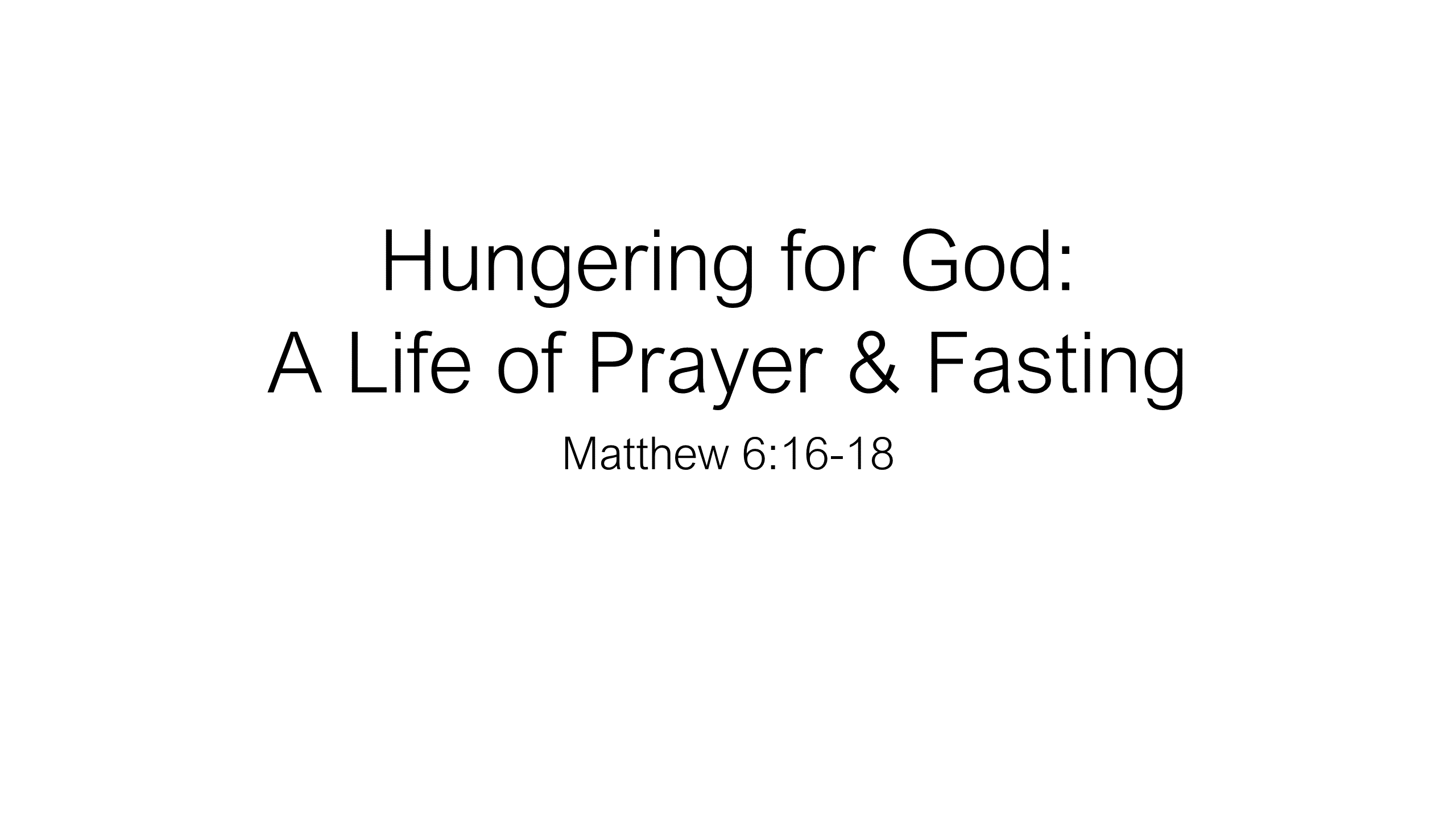 FTF-23 - Hungering For God - A Life Of Prayer & Fasting (1)