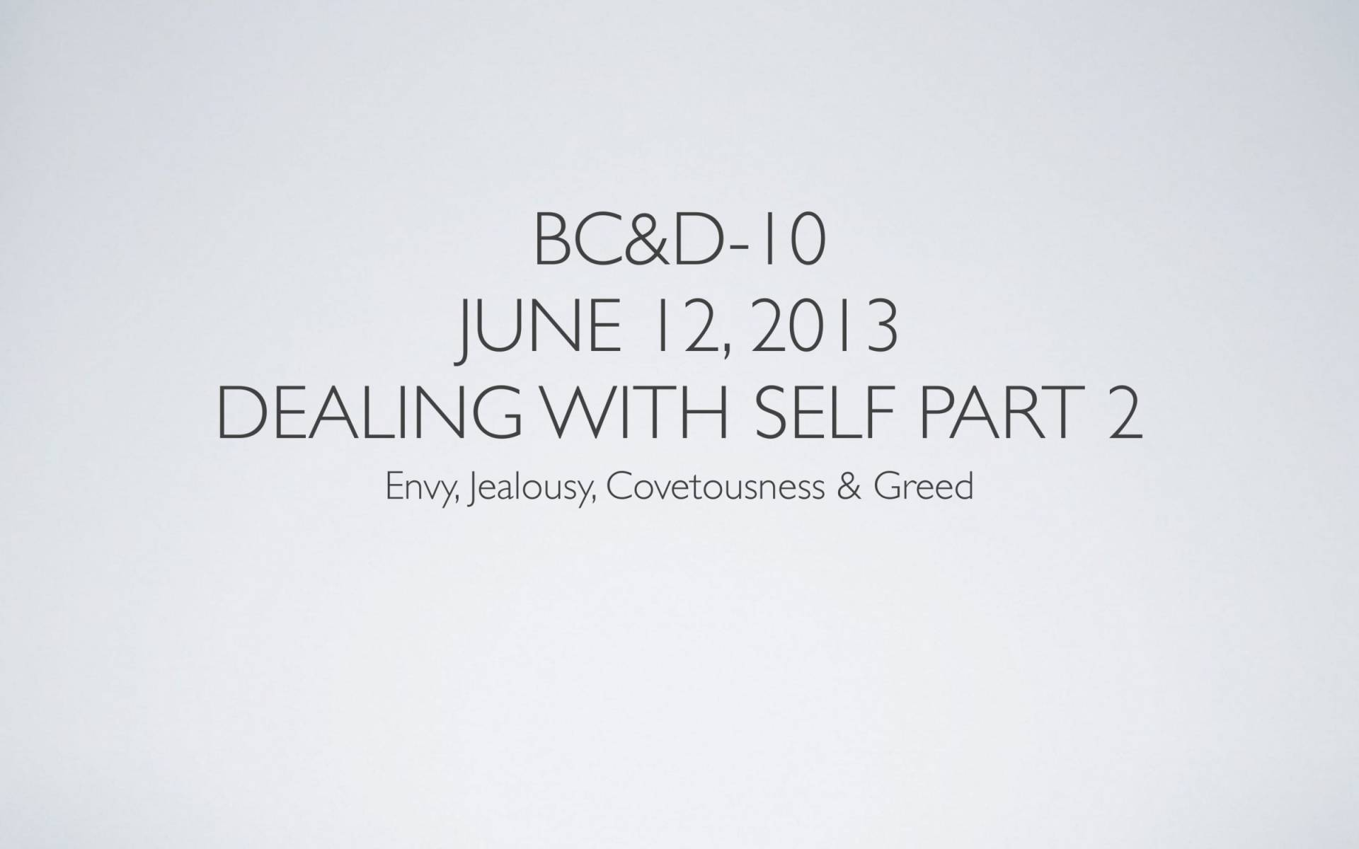BC&D-30 - Lesson 10 - Dealing With Self - Part 2-01