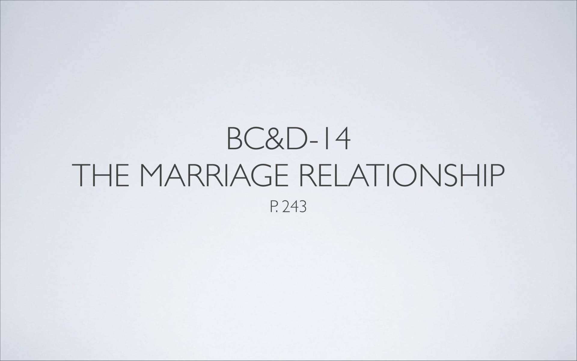 BC&D-36 - Lesson 14 - The Marriage Relationship-02
