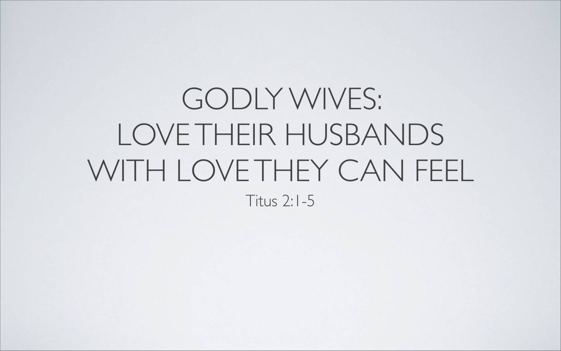 BC&D-38 - Lesson 15-2 - The Marriage Relationship - Wives-07