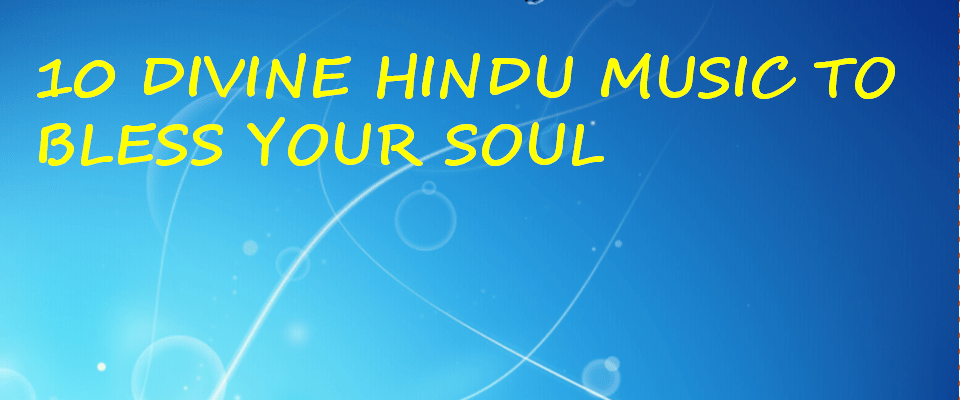 best divine hindu songs and bhajans