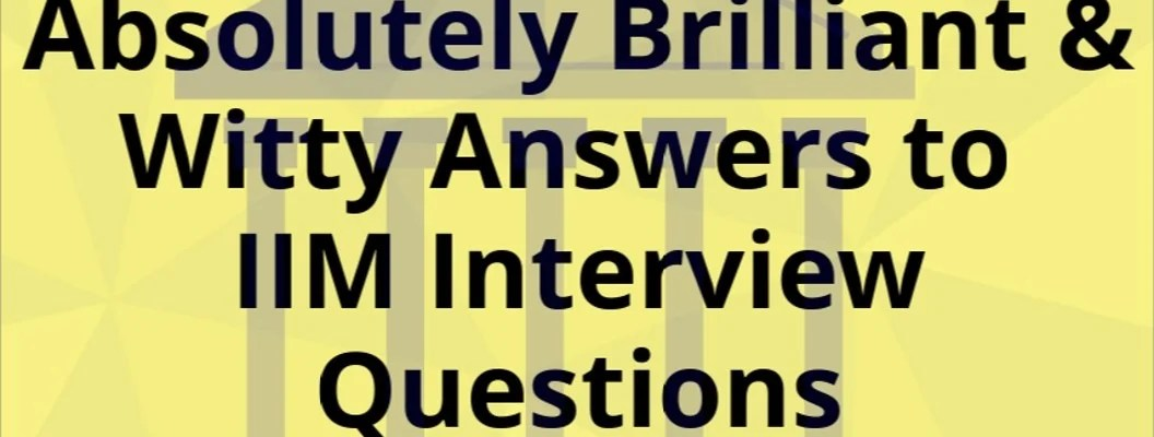 IIM interview questions and answers