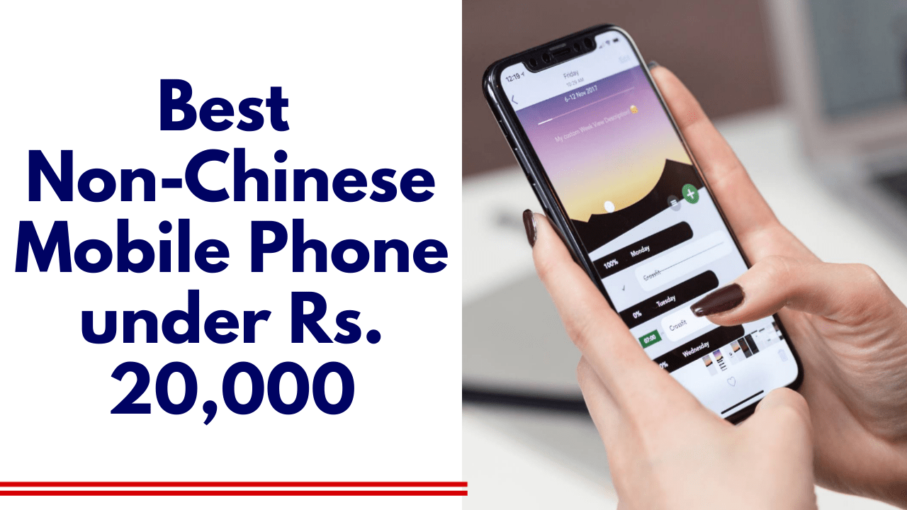 Best Non-Chinese Smartphone under 20000|| Best Mobile phone under Rs