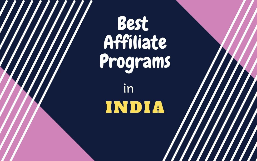 Best Affiliate Programs in India to make huge money online