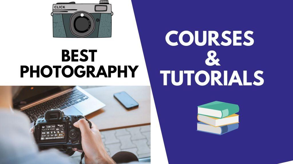 Best Photography Courses & Tutorials