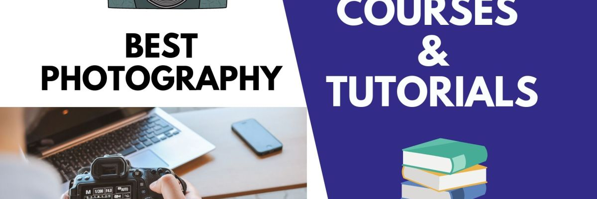 Best Photography Courses & Tutorials