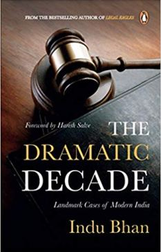 Best Law Books India - The Dramatic Decade: Landmark Cases Of Modern India by Indu Bhan
