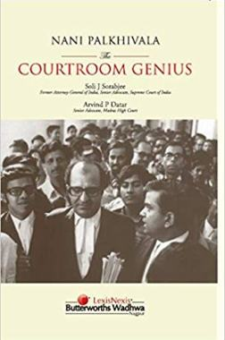 Law books India Nani Palkhivala The Courtroom Genius by Soli J Sorabjee & Arvind P Datar