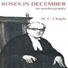 Roses in December an Auto Biography by M C Chagla