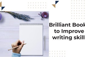 Brilliant books to improve writing skills