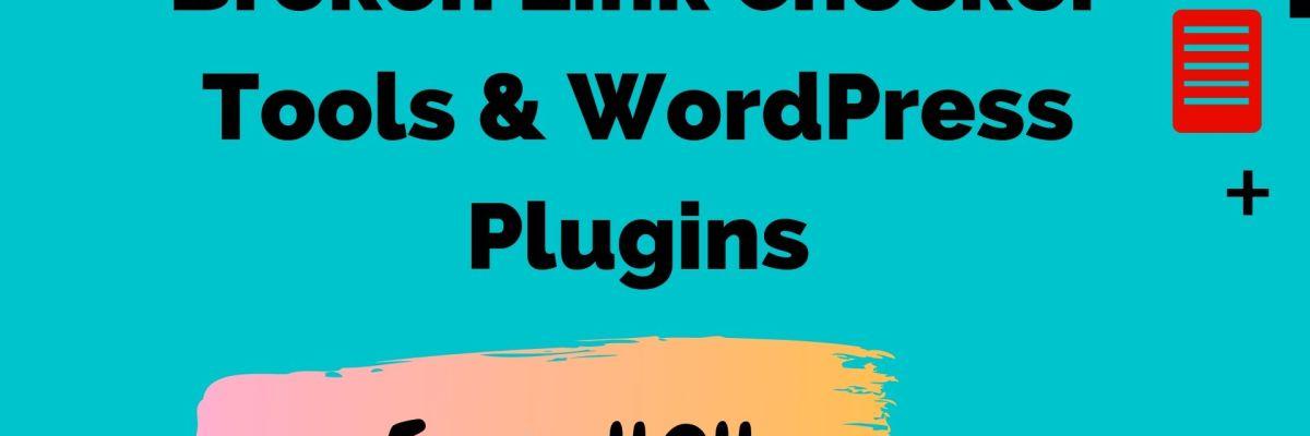 Broken link checker tools & wordpress plugins