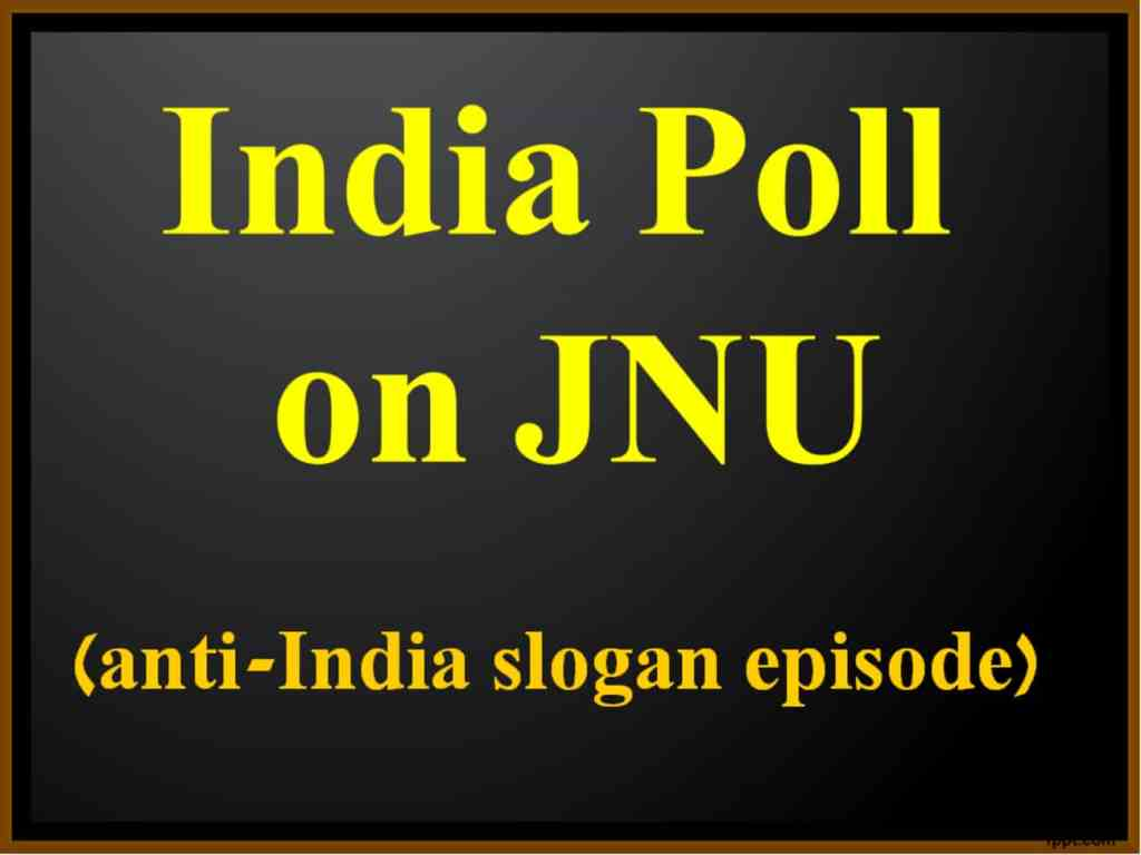 India Poll on JNU Tukde Tukde anti-India slogan