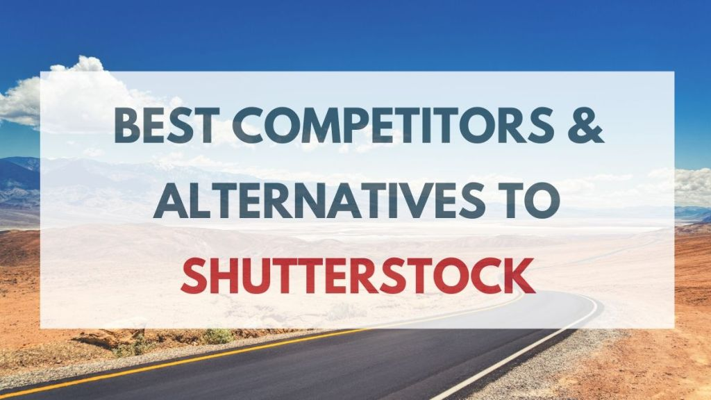 Alternatives & competitors of Shutterstock