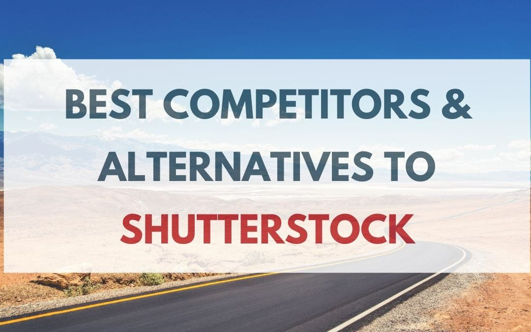 10 Top-notch Alternative & Competitors to Shutterstock