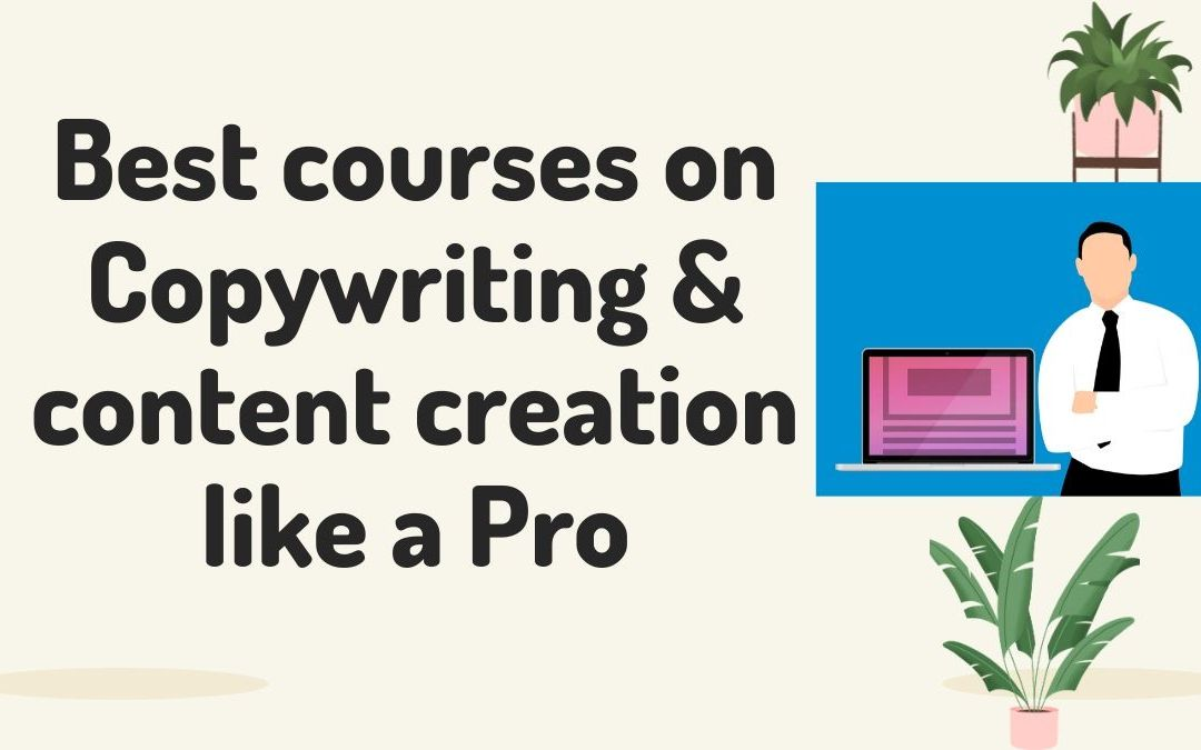 Best courses on Copywriting & content creation like a Pro