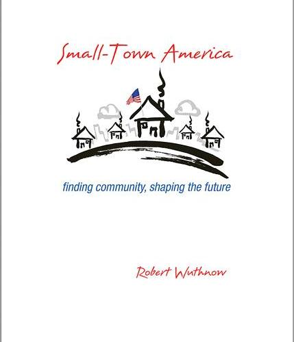 Small-town America by Robert Wuthnow