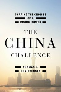 The China Challenge: Shaping the Choices of a Rising Power