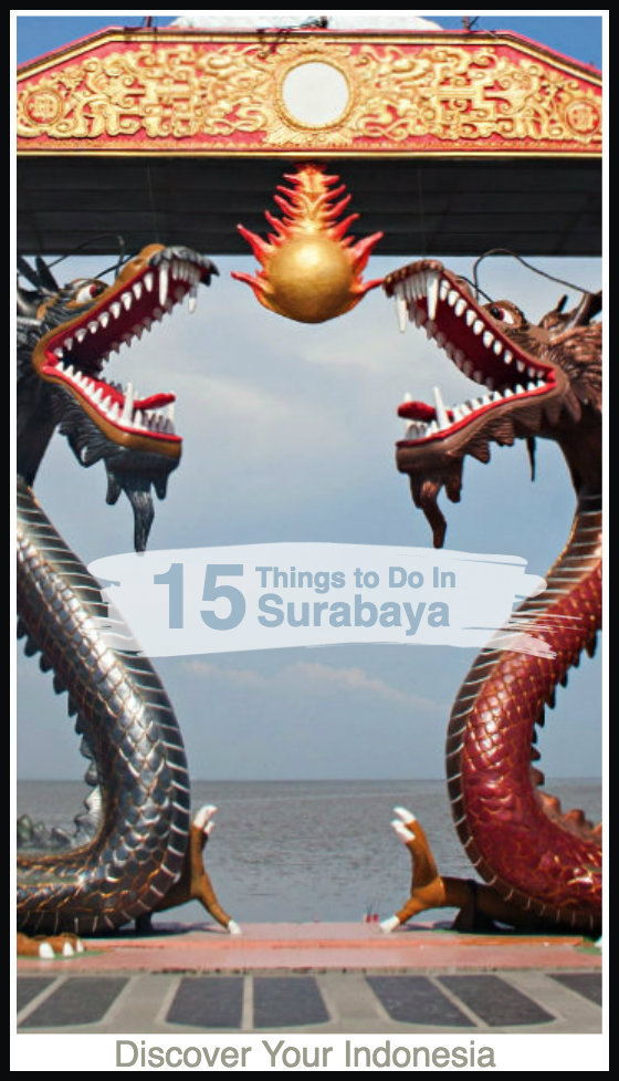 15 Fun And Unusual Things To Do In Surabaya Check Out No 3