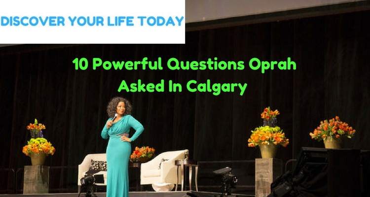 10 Powerful Questions Oprah Asked In Calgary