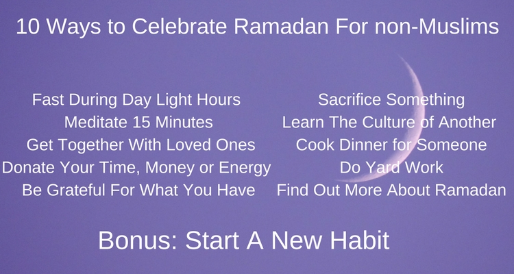 10 ways to Celebrate Ramadan for Non- Muslims