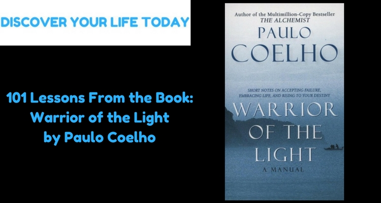 101 Lessons From the Book: Warrior of the Light by Paulo Coelho