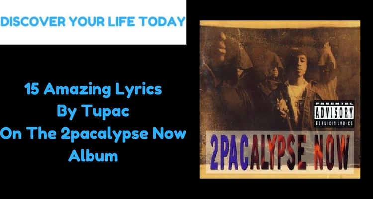 15 Amazing Lyrics By Tupac On The 2pacalypse Now Album