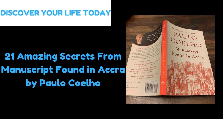21 Amazing Secrets From Manuscript Found in Accra by Paulo Coelho