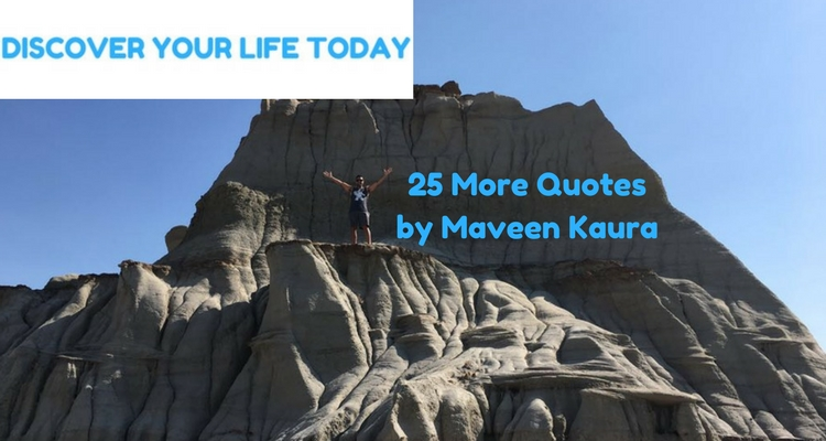 25 Quotes by Maveen Kaura