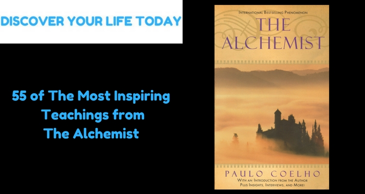 55 of The Most Inspiring Teachings from The Alchemist