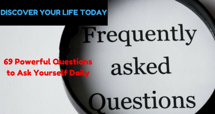 69 Powerful Questions to Ask Yourself Daily