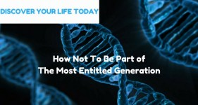 How Not To Be Part of The Most Entitled Generation