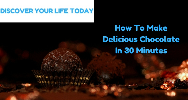How To Make Delicious Chocolate In 30 Minutes