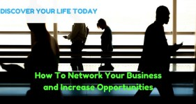 How To Network Your Business and Increase Opportunities