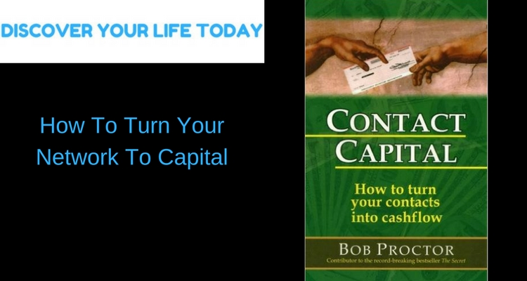 How To Turn Your Network To Capital