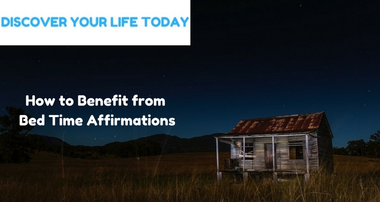 How to Benefit from Bed Time Affirmations