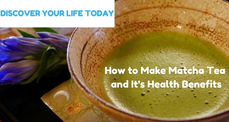 How to Make Matcha Tea and It's Health Benefits