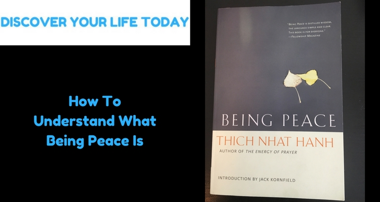 How To Understand What Being Peace Is