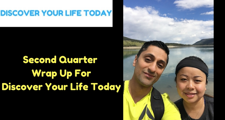 Second Quarter Wrap Up For Discover Your Life Today