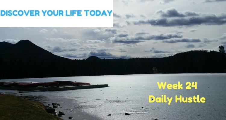 Week 24 Daily Hustle