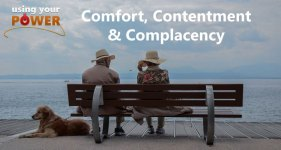 comfort-contentment-complacency Using Your Power