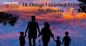 10 things i learned from may parents
