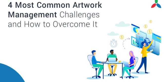 4 Most Common Artwork Management Challenges and How to Overcome It