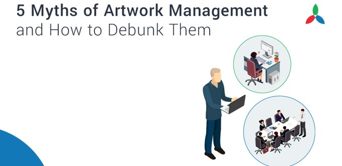 Artwork Management: 5 Myths and How to Debunk Them