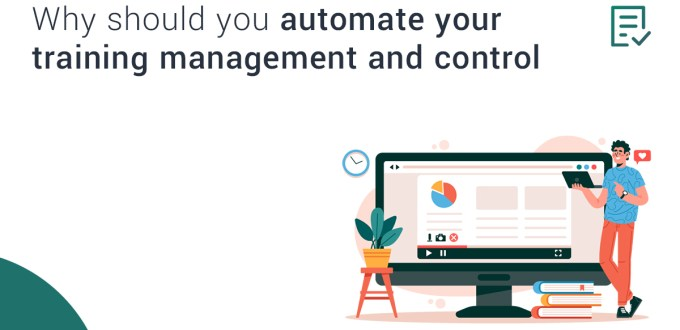 Why Should You Automate Your Training Management and Control