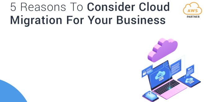 5 reasons to consider cloud migration for your business